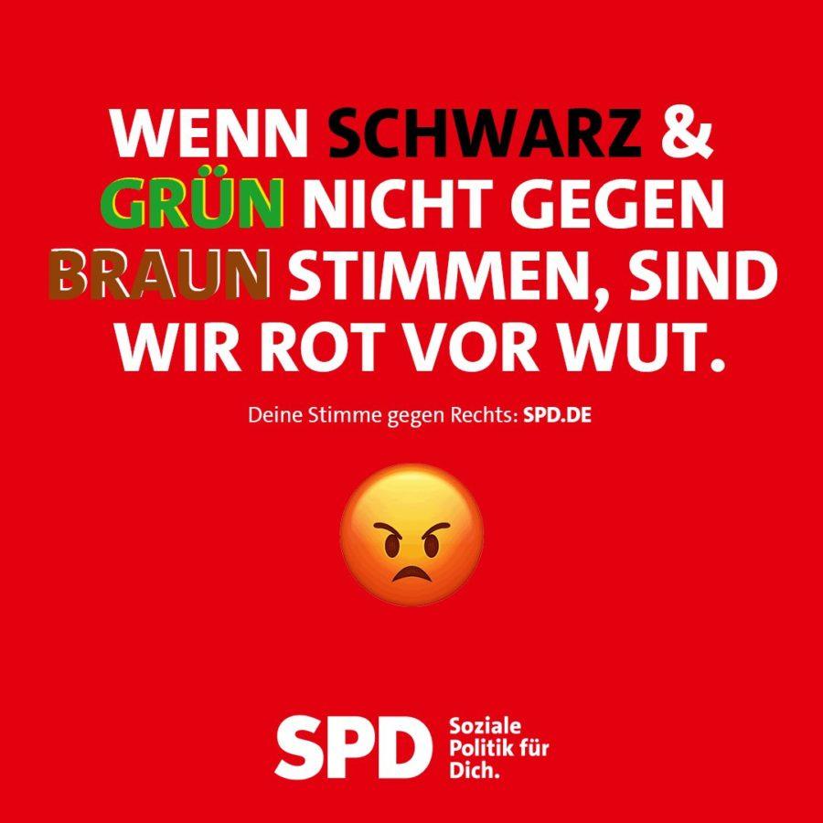 Sharepic der SPD: Wenn schwarz und grün nicht gegen braun stimmen, sind wir rot vor Wut. Deine Stimme gegen Rechts: SPD!