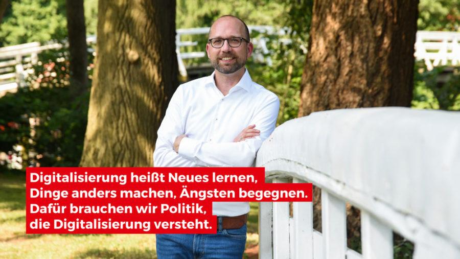 Christian Häckl: Digitalisierung heißt Neues lernen, Dinge anders machen, Ängsten begegnen. Dafür brauchen wir Politik, die Digitalisierung versteht.