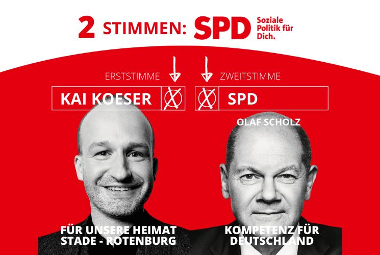 Zwei Stimmen für die SPD - Soziale Politik für dich, Erststimme für Kai Koeser, Zweitstimme für SPD und damit für Olaf Scholz